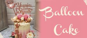 Balloon Cake : Bolos Decorados com Balões