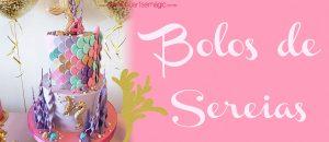 Festa Sereia: 30 Inspirações de Bolos
